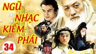 Ngũ Nhạc Kiếm Phái - Tập 34 | Phim Kiếm Hiệp Trung Quốc Hay Nhất - Phim Bộ Thuyết Minh