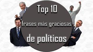 Video TOP 10 FRASES MAS GRACIOSAS DE POLITICOS download MP3, 3GP, MP4, WEBM, AVI, FLV Mei 2018