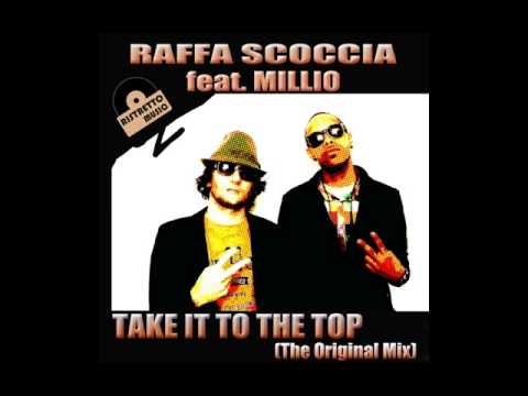 Raffa Scoccia feat. Millio - Take It To The Top (Deep Mix)
