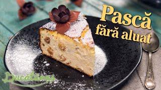 Reteta - Pasca fara aluat | Bucataras TV