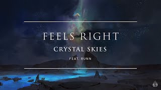 Crystal Skies - Feels Right (ft. RUNN) | Ophelia Records