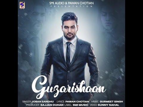new-punjabi-songs-2016-guzarishaan-joban-sandhu