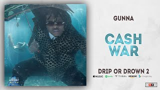 Gunna - Cash War (Drip or Drown 2)