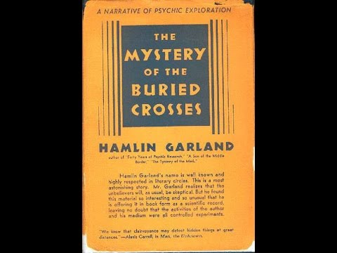 The Mystery of the Buried Crosses, by Hamlin Garland (MPL Book Trailer #100)