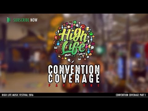 High Life Music Festival 2016 Convention Coverage   Part One
