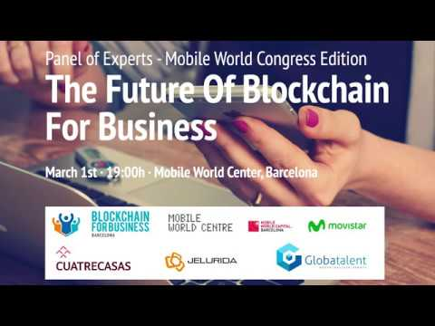 MWC Edition: Expert Panel Presents the Future of Blockchain, for Business - Meetup Barcelona