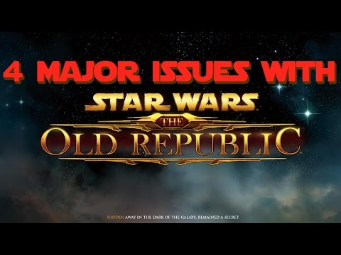 4 Major Issues With Star Wars The Old Republic MMO 2016