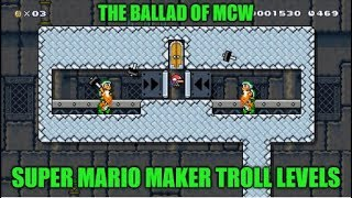 """Super Mario Maker TROLL Levels :- """"The Ballad Of MCW"""". With Commentary, And Many Fails!"""