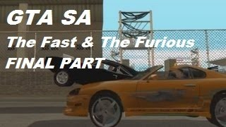 Grand Theft Auto San Andreas movie - The Fast & The Furious - Final part [BG audio]