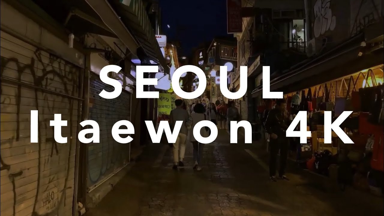 SEOUL 4K - Night walking Itaewon