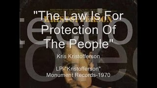Watch Kris Kristofferson The Law Is For Protection Of The People video