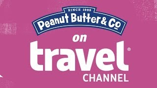 "Peanut Butter & Co. On The Travel Channel's ""sandwich Paradise"""