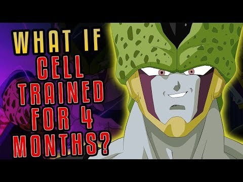What if CELL Trained For 4 Months?