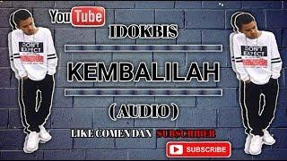 IDokBis - Kembalilah ( AUDIO )