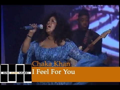 Chaka Khan Live- I Feel For You