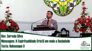 A Espiritualidade Cristã em meio a Sociedade | Rev. Sérvulo Silva | IPBV