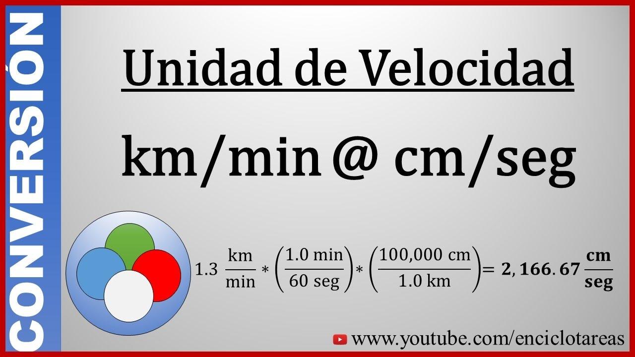 Convertir De Kilometros Por Minutos A Centimetros Por Segundos Km Min A Cm Seg