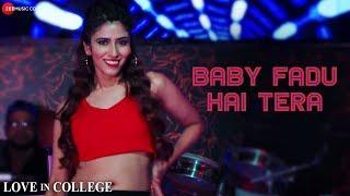 Baby Fadu Hai Tera | Love In College | Abhishek, Ankit, Anjum, Kajal & Mallika | Sushmita & Sparsh
