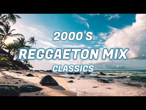 2000's REGGAETON CLASSICS MIX – Daddy Yankee, Tego Calderon, Don Omar, Nicki Jam +
