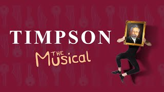 Timpson: The Musical