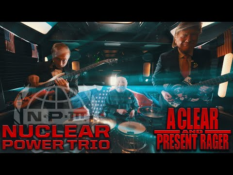 Nuclear Power Trio - A Clear and Present Rager (OFFICIAL VIDEO)