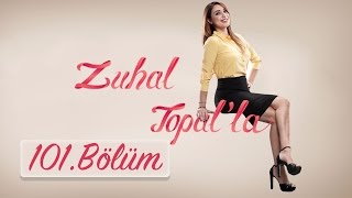 Zuhal Topal'la 101. Bölüm (HD) | 11 Ocak 2017