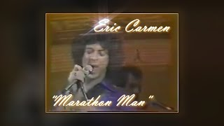 Watch Eric Carmen Marathon Man video