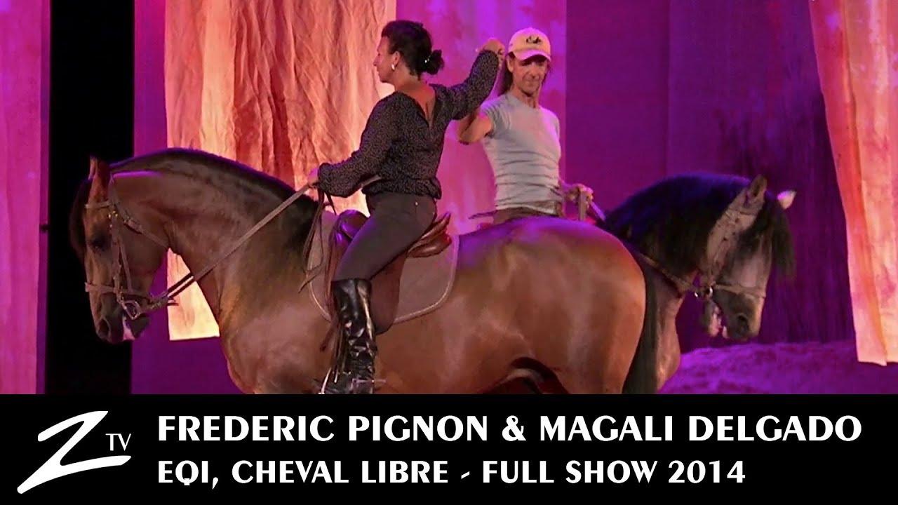 Frédéric Pignon et Magali Delgado - Eqi, Cheval Libre - Full SHOW HD