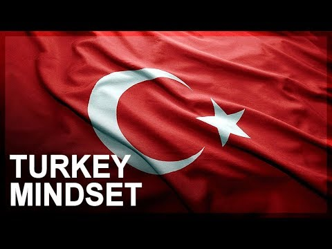Understanding the Turkish mindset