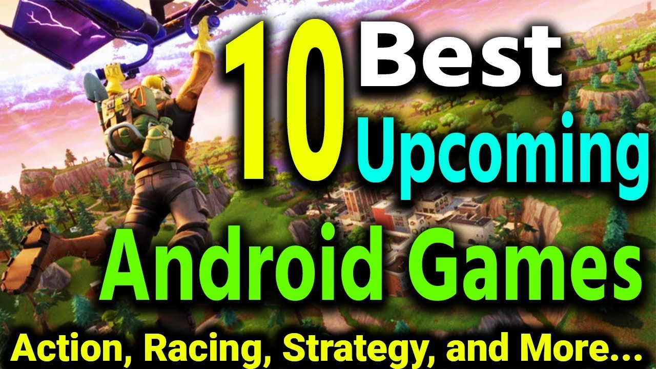 10 Best Upcoming Android Ios Games Action Racing