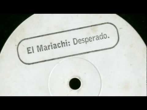 El Mariachi - Desperado (A. Side)