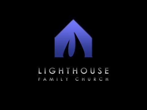 Lighthouse Family Church Sunday Morning Service  05 20 2018