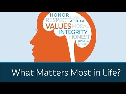 what matters most in life  what matters most in life