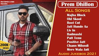 Prem Dhillon All Songs | Audio Jukebox 2021 | Prem Dhillon All Song Mashup | Songs of Prem Dhillon