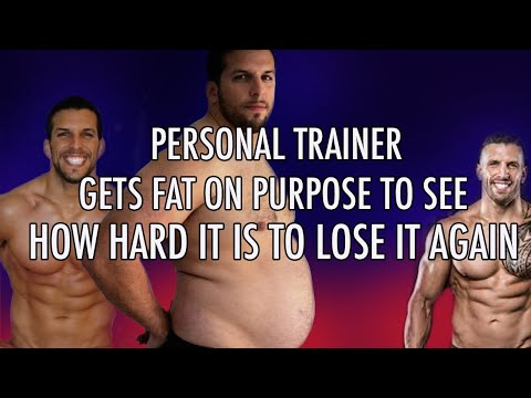 Personal Trainer Gets Fat on Purpose to See How Hard it is to Lose Weight
