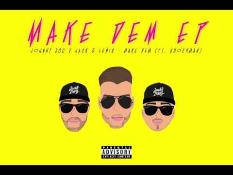 Johnny 500 x Jack & Lewis - Make Dem (ft. Shockman)