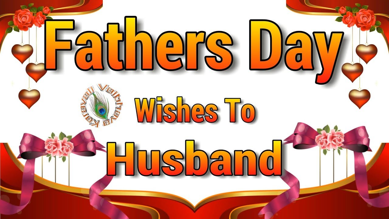 Happy fathers day wishes for husbandquotes imagesgreetingswhatsapp videofathers day 2018 happy fathers day wishes for husbandquotes imagesgreetingswhatsapp videofathers day 2018 m4hsunfo