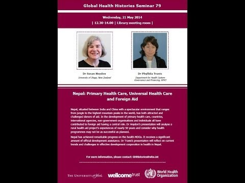 Global Health Histories Seminar 79: Nepal: PHC, UHC & Foreign Aid
