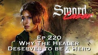 S&L Podcast - #220 - Why The Healer Deserves to be a Hero