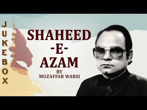 Muzaffar Warsi Hit Collection - Shaheed-E-Azam - Non-Stop Audio Jukebox
