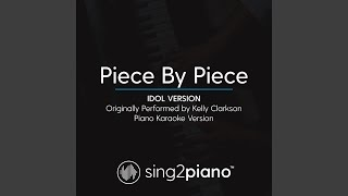 Cover images Piece by Piece (Idol Version) (Originally Performed By Kelly Clarkson) (Piano Karaoke Version)