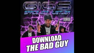 GIGS - THE BAD GUY
