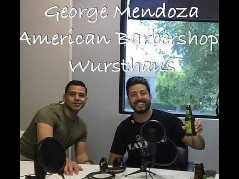 4: George Mendoza, Barbershop King & Head Sausage - Pompadours and Protests