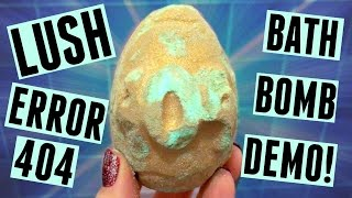 Error 404 Bath Bomb | LUSH DEMO (Black Friday 2016)