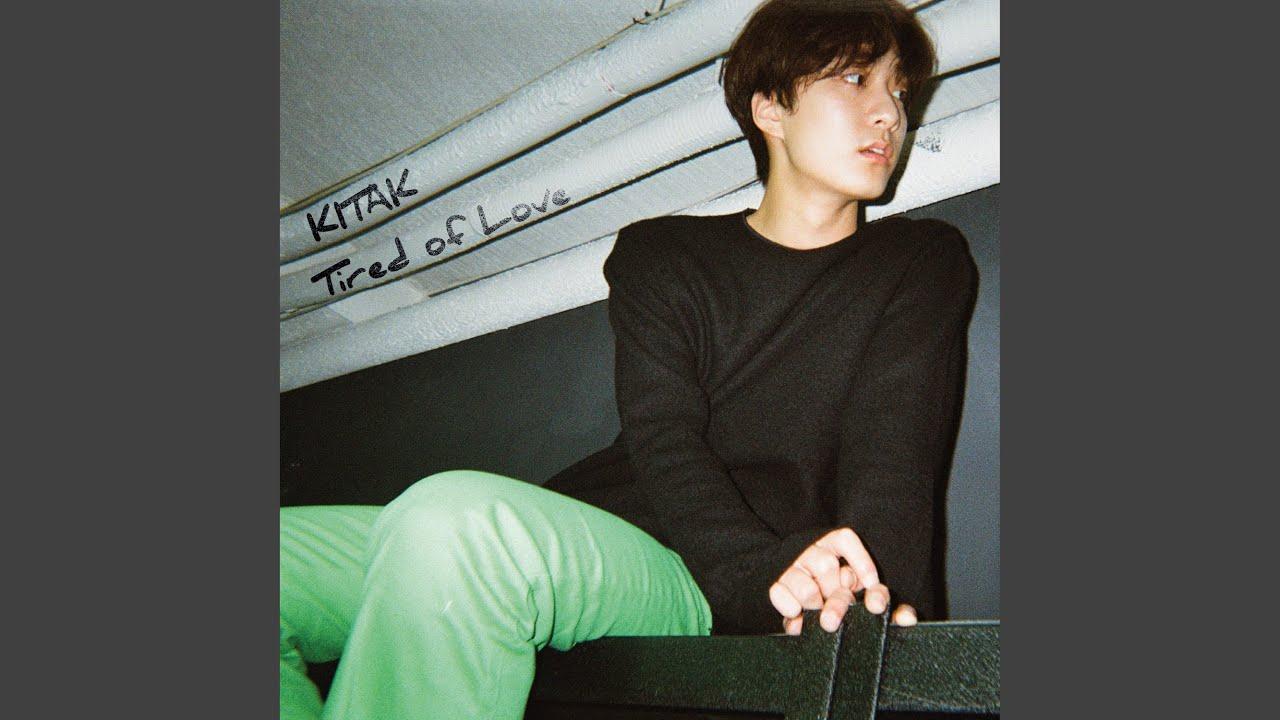 KiTak 기탁 - Tired of love