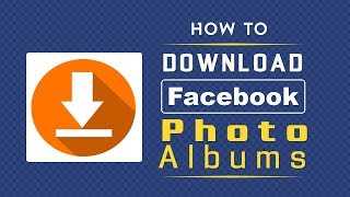 How To Download Your Facebook Photo Albums