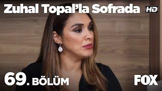 Zuhal Topal'la Sofrada 69. Bölüm