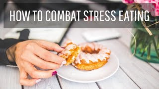 8 tips to overcome stress eating | stop ...