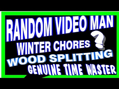 Splitting Wood Pointless Long Video (Starring Ed) Winter Chores