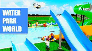COME TO MY VERY SAFE ROBLOX WATER PARK!!! Plz